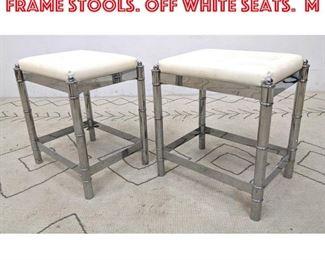 Lot 2128 Pr Faux Bamboo Chrome Frame Stools. Off white seats. M