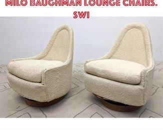 Lot 2131 Pair THAYER COGGIN by MILO BAUGHMAN Lounge Chairs. Swi