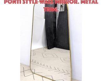 Lot 2170 Contemporary Gio Ponti Style Wall Mirror. Metal Trim.