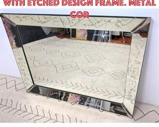 Lot 2174 Vintage Wall Mirror with Etched Design Frame. Metal Cor