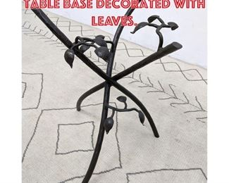 Lot 2230 Decorator Forged Iron Table Base Decorated with Leaves.