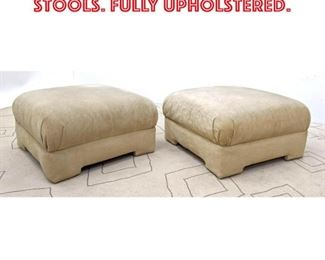 Lot 2320 Pair Oversized Ottoman Stools. Fully upholstered.