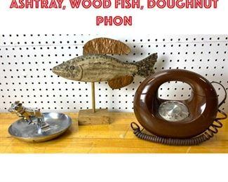 Lot 2557 3pc Lot. Mack Bulldog ashtray, wood fish, doughnut phon