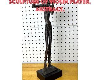 Lot 2576 Modernist Bronze Sculpture of Violin Player. Abstract.