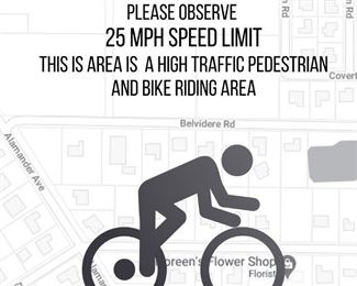 Please observe 25 mph speed limit this is area is a high traffic pedestrian and bike riding area