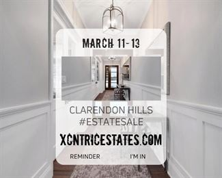 ⭐LUXURY HOME ESTATE SALE⭐ CLARENDON HILLS MARCH 11-13TH, 2021