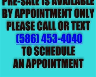 PRE-SALE IS AVAILABLE BY APPOINTMENT ONLY. PLEASE CALL OR TEXT 586.453.4040 TO SCHEDULE AN APPOINTMENT