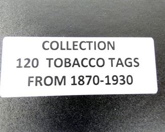 COLLECTION 120 1870-1930 TOBACCO TAGS