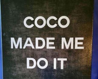 "Item 192:  ""Coco Made Me Do It"" Print - 20"" x 20"": $45"