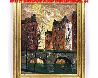 Lot 35 Signed Landscape Painting with Bridge and Buildings. Si
