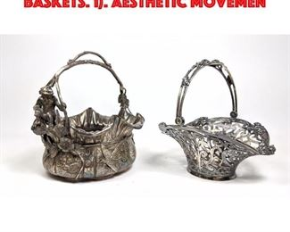Lot 77 2pc Antique Silver Plate Baskets. 1. Aesthetic Movemen
