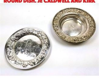 Lot 82 2pcs Sterling Bowl and Round Dish. JE CALDWELL and KIRK