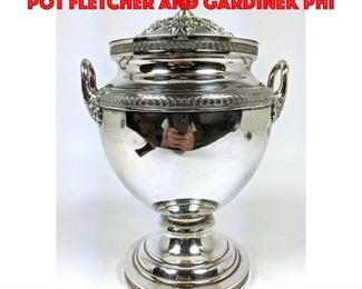 Lot 92 Large Coin Silver Covered Pot FLETCHER and GARDINEK PHI