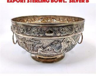 Lot 94 Large WANG HING Chinese Export Sterling Bowl. Silver b