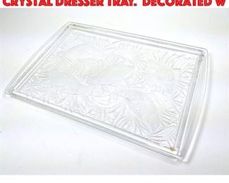 Lot 110 Large LALIQUE France Crystal Dresser Tray. Decorated w