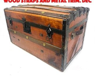 Lot 277 Vintage Wood Trunk with Wood Straps and Metal Trim. Dec