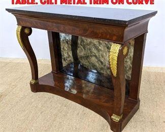 Lot 382 Marble Top Pier Console Table. Gilt Metal Trim on Curve
