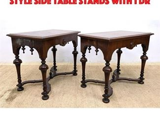 Lot 400 Pair William and Mary Style Side Table Stands with 1 Dr