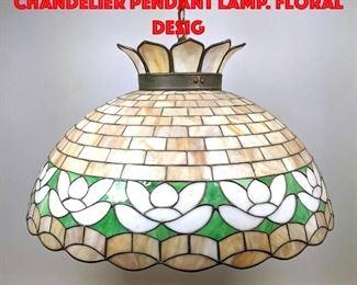 Lot 443 Leaded Slag Glass Chandelier Pendant Lamp. Floral Desig