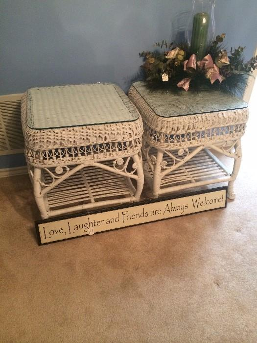 "Wicker side tables; ""Love, laughter, and friends are always welcome!"""