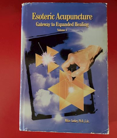ESOTERIC ACUPUNCTURE VOL. 1 BY MIKIO SANKEY