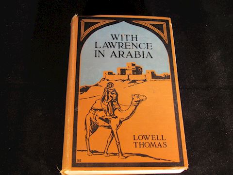 With Lawrence in Arabia by Lowell Thomas, 1st Ed