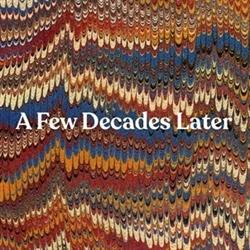 A Few Decades Later